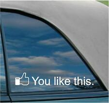 You Like This Facebook funny nice jdm car decal sticker vw vr6 gti camaro