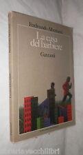 LA CASA DEL BARBIERE Ferdinando Albertazzi Garzanti 1987 Romanzo Racconto di e