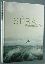 BD - SERA - MON FRERE LE FOU - ED. FUTUROPOLIS 2009 - BAR MAG. JAPONAIS MANDALA