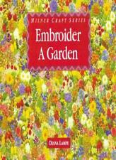 Embroider a Garden (Milner Craft Series),Diana Lampe
