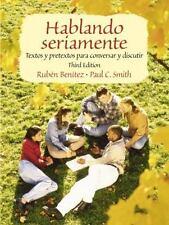 Hablando seriamente: Textos y pretextos para conversar y discutir (3rd Edition)