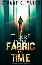 Tears in the Fabric of Time by Stuart Yates (2015, Paperback)