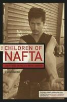 Children of Nafta - Labor Wars on the U. S. /Mexico Border-ExLibrary