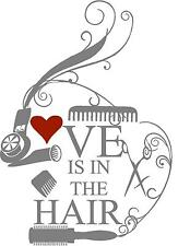 Love is in the Hair decal Hairstylist Beautician Cosmetologist Salon decor wall