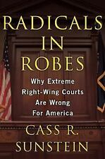 Radicals in Robes: Why Extreme Right-Wing Courts are Wrong for America-ExLibrary