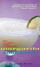 The El Paso Chile Company Margarita Cookbook by W. Park Kerr (Hardcover)