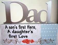 """DAD A SON'S FIRST HERO A DAUGHTER'S FIRST LOVE"" TABLE TOP SIGN BIRTHDAY GIFT"
