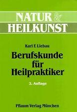 Berufskunde für Heilpraktiker von Karl F. Liebau | Buch | Zustand gut
