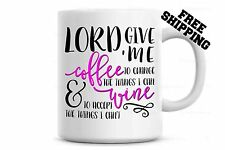 Lord Give Me Coffee to Change the Things I Can Wine Mug, Funny Mug, Gift for her