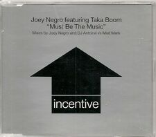 MAXI CD 3 TITRES--JOEY NEGRO FEAT TAKA BOOM--MUST BE THE MUSIC--1999
