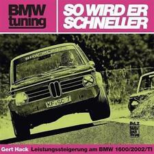BMW tuning - So wird er schneller BMW 1600/2002/TI von Gert Hack (2015)