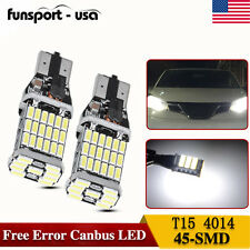 2X T15 CanBus 6000K White 45SMD 4014 LED Bulbs Back up Reverse Light 921 922 939