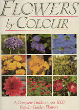 FLOWERS BY COLOUR Over 1000 Popular Garden Plants **GOOD COPY**