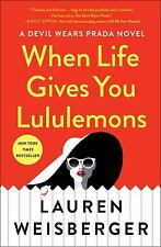 When Life Gives You Lululemons by Weisberger, Lauren