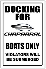 CHAPARRAL  DOCKING ONLY SIGN -aluminum. top quality