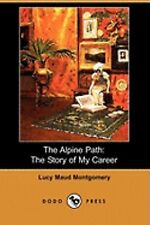 The Story of My Career (Dodo Press): By Lucy Maud Montgomery