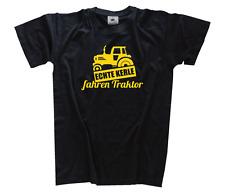 Echte Kerle fahren TRAKTOR - traktorist bauer landwirt  T-Shirt S-XXXL