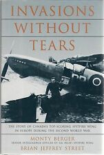 Invasions Without Tears by Monty Berger, Brian Street (126 Spitfire Wing -RCAF))