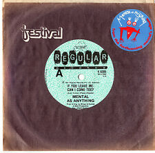 """MENTAL AS ANYTHING - IF YOU LEAVE ME CAN I COME TOO? - 7"""" 45 VINYL RECORD 1981"""