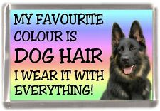 "German Shepherd Dog Fridge Magnet ""My Favourite Colour is Dog Hair"" by Starprint"