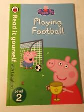 Peppa Pig: Playing Football - Read It Yourself with Ladybird Level 2 by Penguin