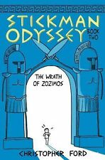 Stickman Odyssey Ser.: The Wrath of Zozimos Bk. 2 by Christopher Ford (2012,...
