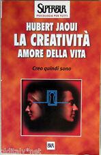 2000 Hubert Jaoui-La creatività amore della vita-Superbur psicologia per tutti