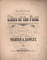 Lilies of the Field 1883  by Warren A. Hawley sheet  Music
