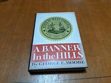 A Banner in the Hills George Moore West Virginia Civil War Statehood 1st Ed 1963