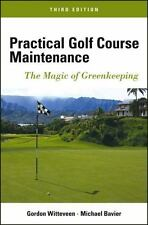 Practical Golf Course Maintenance: The Magic of Greenkeeping, Bavier, Michael, W