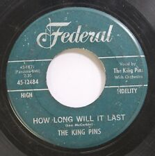 Hear! Northern Soul Doo Wop 45 The King Pins - How Long Will It Last / How Long
