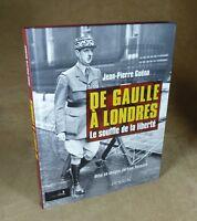 DE GAULLE A LONDRES LE SOUFFLE DE LA LIBERTE - JEAN-PIERRE GUENO - PERRIN