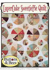 Quilt Pattern ~ LAYER CAKE SWEETIE PIE QUILT ~ by Buttons & Bees