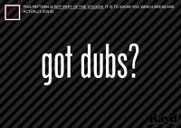 (2) GOT DUBS Sticker Decal Die Cut dub