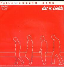 7inch POLLE EDUARD BAND dat is liefde HOLLAND 1982 EX+ (woc)