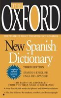 The Oxford New Spanish Dictionary: Third Edition by Oxford University Press
