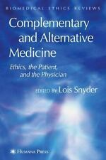 Complementary and Alternative Medicine: Ethics, the Patient,