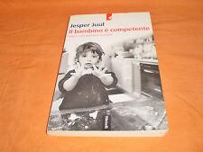 jesper juul il bambino è competente valori e conoscenze in famiglia 2001