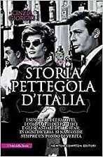 Storia pettegola d'Italia. I sussurri dei salotti, i complotti dei politici e gl