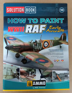 Solution Book 10: How to Paint WWII RAF Early Aircraft, Softback book Ammo Mig