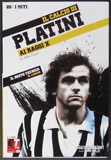 Platini - I miti del calcio ai raggi X nr. 20 - Fabio Licari - Gazzetta Sport