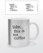 SHH.. THIS IS NOT COFFEE 11 OZ COFFEE MUG TEA CUP FUNNY ALCOHOL DRINK LOL COMIC!