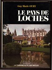 GUY-MARIE HOURY, LA TOURAINE AU FIL DES SIÈCLES, LE PAYS DE LOCHES