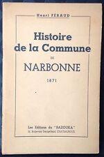 rare 1946 H.Féraud HISTOIRE DE LA COMMUNE DE NARBONNE 1871