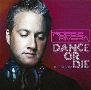 Dance Or Die: The Album by Robbie Rivera (CD)