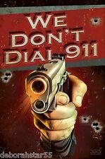 WE DONT DIAL 911 Magnet Novelty Magnet Tin Sign Vintage Retro Gun Sign MAGNET