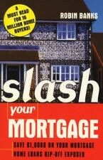 Good, Slash Your Mortgage: How to Save Thousands of Dollars on Your Existing Mor