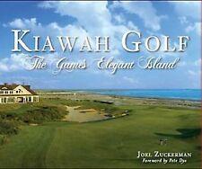 Sports: Kiawah Golf : The Game's Elegant Island by Joel Zuckerman (2012,...
