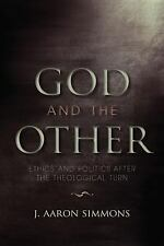 Indiana Series in the Philosophy of Religion: God and the Other : Ethics and...