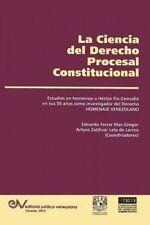 LA CIENCIA DEL DERECHO PROCESAL CONSTITUCIONAL. Estudios en Homenaje a Héctor Fi